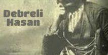 Debreli Hasan Bir Halk Kahramanı